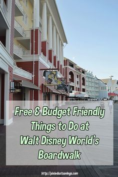 Free and Budget Friendly Things to Do at Disney's Boardwalk. Walt Disney World Tips