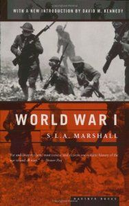 World War I (By S.L.A. Marshall)A full-dress history of the war by one of our most distinguished military writers (NEW YORK TIMES), WORLD WAR I takes us from the first shots in Sarajevo to the signing of the peace treaty in...
