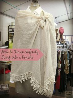 How to Turn an Infinity Scarf into a Poncho | Best Bib and Tucker Scarf Tying on BBT Tips