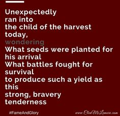 Micropoem, Child of The Harvest, by Clea McLemore #FameAndGlory #Poetry #Love #Quotes