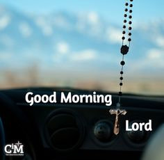 Good Morning LORD.