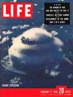 Life Magazine Cover Copyright 1950 Atomic Explosion - Mad Men Art: The 1891-1970 Vintage Advertisement Art Collection