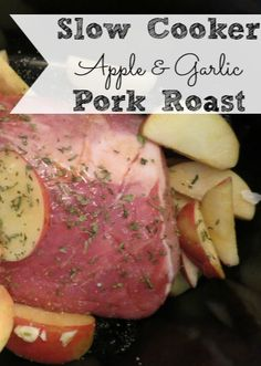 Slow Cooker Apple & Garlic Pork Roast recipe that's perfect for Fall and winter dinners