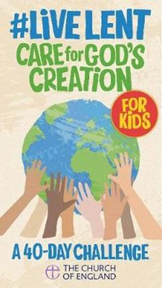 Buy Live Lent: Care for God's Creation (Kids single copy) from Church House Publishing Creation Activities, 40 Days Of Lent, Short Prayers, Christian Resources, Church Of England, Gods Creation, Challenges, Learning, Kids