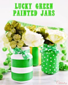 Any glass jars become Lucky Green Painted Jars for St. Patrick's Day! Give them as gifts to friends or fill with flowers through spring & summer!