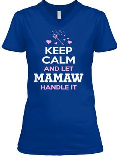 KEEP CALM MAMAW ~ V-Neck And Women's Tee