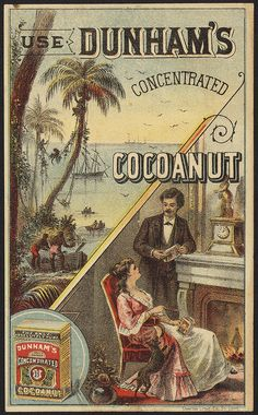 Use Dunham's Concentrated Cocoanut (front) Issued 1870 -1900 Advertising card | Flickr - Photo Sharing!