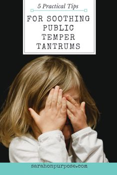 5 Practical Tips For Soothing Public Tantrums. Know that youve got this. You are totally capable of connecting with your kiddos and helping them through their big crazy feelings. Sarah On Purpose Parenting Articles, Parenting Styles, Parenting Hacks, 5 Year Old Tantrums, Crazy Feeling, Positive Discipline, Parenting Toddlers, Positivity, Feelings