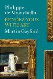 Rendez-vous with Art by Philippe de Montebello & Martin Gayford