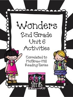The Glyph Girls have created this 158 page product to supplement the McGraw-Hill Wonders Reading Series, Unit 6. Activities target specific phonics skills, high frequency words, vocabulary, spelling, writing, and grammar for each week. They provide practice for Literacy Stations, small group instruction, or homework.