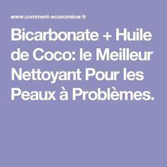 Bicarbonate + Huile de Coco: le Meilleur Nettoyant Pour les Peaux à Problèmes. Deux parts d'huile de coco pour une part de BDS