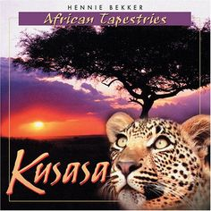 Hennie Bekker African Tapestries, love Hennie Bekker he makes Africa comes alive in his cd's <3