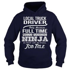 Awesome Tee For Local Truck Driver T-Shirts, Hoodies. BUY IT NOW ==► https://www.sunfrog.com/LifeStyle/Awesome-Tee-For-Local-Truck-Driver-97298916-Navy-Blue-Hoodie.html?id=41382