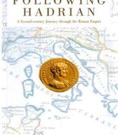 Following Hadrian: A Second-Century Journey Through The Roman Empire PDF Roman History Books, Book Authors, Roman Empire, Rome, Pdf, Journey, Ancient Rome, The Journey, Rum