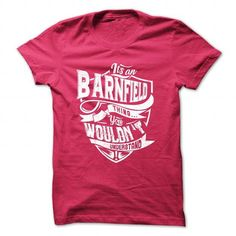 awesome It's an BARNFIELD thing, you wouldn't understand BARNFIELD shirt