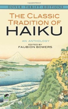 Added this one to my haiku library today!  The Classic Tradition of Haiku: An Anthology (Dover Thrift Editions) by Faubion Bowers http://smile.amazon.com/dp/0486292746/ref=cm_sw_r_pi_dp_0.pnub1QA44RX
