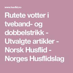 Rutete votter i tveband- og dobbelstrikk -                                 Utvalgte artikler -                                 Norsk Husflid -                             Norges Husflidslag