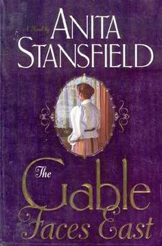 The Gable Faces East (series)  Anita Stansfield. Favorite book ever! I have read it 3 times, my companion through a trying time in my life! :) <3