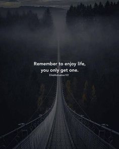 Best Positive Quotes : QUOTATION - Image : As the quote says - Description Remember to enjoy life you only get one. One Life Quotes, Enjoy Quotes, Self Love Quotes, Happy Quotes, Wisdom Quotes, True Quotes, Deep Quotes, Qoutes, Best Positive Quotes