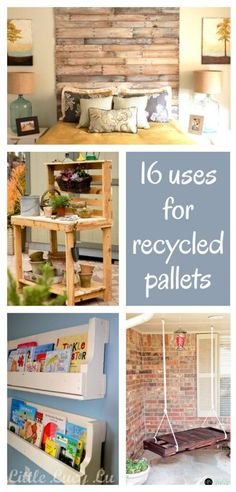 diy home sweet home: 16 uses for recycled pallets... I am going to make some book shelves for the kids & maybe a coat rack too. LOVE IT!!!