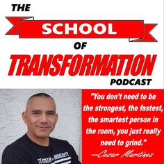 Episode 5 of The School of Transformation is live now... Cesar Martinez is the guest. Catch his amazing story! #transformation #mindset #baseball #improvise #awareness #grind #grit #choices #consistency