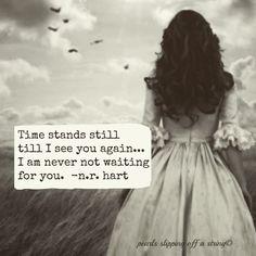 """Time stands still""  nr hart"