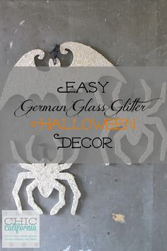 Easy German Glass Glitter Halloween Decor by Chic California
