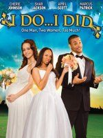 Watch I Do I Did Online For Free. Marcus finds himself in love and married to not one woman, but two. Every man's fantasy right? Due to odd circumstances Marcus is forced to live under one roof with both of his wives. Movie Wedding Dresses, Wedding Movies, Top Movies, Movies And Tv Shows, Shar Jackson, Marcus Johnson, April Scott, Plus Tv, Dirty Dancing
