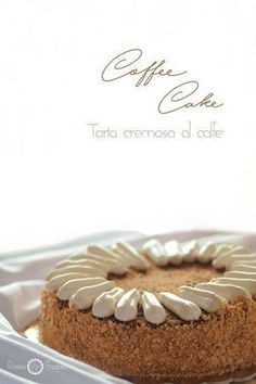 Cofee Cake - torta cremosa al caffè, il suo aroma inebriante vi conquisterà! Plum Cake, Sweet Cakes, Chocolate, I Love Food, Food Art, Sweet Recipes, Cheesecake, Food To Make, Deserts
