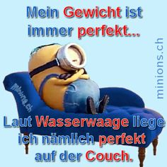 My weight is always perfect . According to the spirit level I am lying perfectly . - My weight is always perfect … According to the spirit level, I lie perfectly on the couch . Happy Minions, Minion Gif, Happy Birthday Minions, Funny Minion, Funny Images, Funny Photos, Minion Banana, Best Fan, Minions Quotes