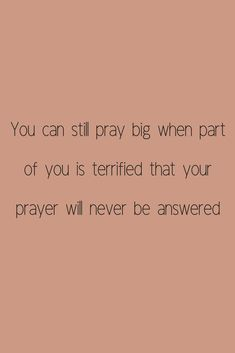 I needed this >You can still pray big when part of you is terrified that your prayer will never be answered. Bible Verses Quotes, Faith Quotes, Me Quotes, Scriptures, Quotes On Grace, Prayer Verses, Faith Prayer, Answered Prayers, Answered Prayer Quotes