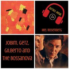 Jobim, Getz, Gilberto and The #Bossanova  #SixtiesMusic #60sMusic  By @mel3607 - Prof. Mel Rosenberg