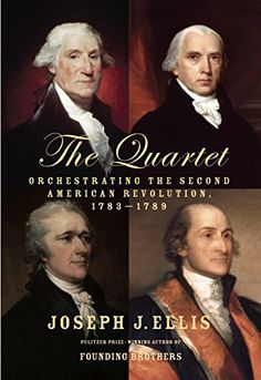 The Quartet: Orchestrating the Second American Revolution, 1783-1789 by [Ellis, Joseph J.]