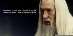 Gandalf kind of reminds me of God, a bit (if one can say that without sounding sacrilegious). I just imagine that God and Gandalf are a lot alike--wise and kind, yet a dangerous foe. And I think understanding Gandalf helps me understand God (in a way) and I think that is possibly what Tolkien intended.