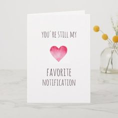 Shop Funny favorite notification Valentines card created by NerdSass. Funny Valentines Cards For Friends, Friend Valentine Card, Diy Valentines Cards, Be My Valentine, Valentine Day Gifts, Valentine Theme, Valentine Ideas, Valentine Decorations, Valentines Watercolor