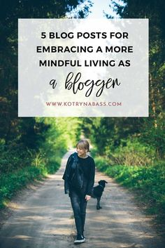 5 Blog Posts For Embracing A More Mindful Living As A Blogger