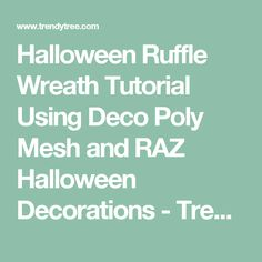 halloween ruffle wreath tutorial using deco poly mesh and raz halloween decorations - Raz Halloween Decorations