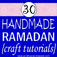 A Crafty Arab: 30 days of Ramadan Crafty challenge roundup (2011)