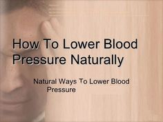 How to lower High Blood Pressure You may often ask yourself How to lower high blood pressure.There are many ways to lower your high blood pressure but we will give you six natural remedies that really work.  1. Lower yourStress Level Try tofindyour priorities and cut out some of your excess activities. Also you can try deep breathing exercises, meditating, and yoga to help keep your...