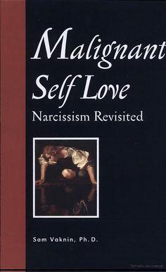Malignant Self Love: Narcissism Revisited - Samuel Vaknin - Google Kitaplar