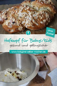 Hefezopf ohne Zucker für Babys und Kleinkinder Recipe for a simple sugar-free yeast braid sweetened with dates. It is suitable for babies from months and tastes great for the whole family. Toddler Meals, Kids Meals, Backen Baby, Toddler Cookies, Baby Food Recipes, Healthy Recipes, Simple Sugar, Baking With Kids, Homemade Baby Foods