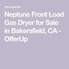 Neptune Front Load Gas Dryer for Sale in Bakersfield, CA - OfferUp Dryers For Sale, Gas Dryer, Matching Set, Pedestal, Conditioner, Bring It On