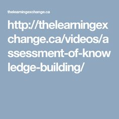 Assessment of Knowledge Building - The Learning Exchange Fact And Opinion, Assessment, Curriculum, Knowledge, Teacher, Learning, Building, Resume, Consciousness