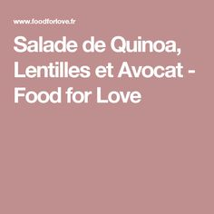 Salade de Quinoa, Lentilles et Avocat - Food for Love