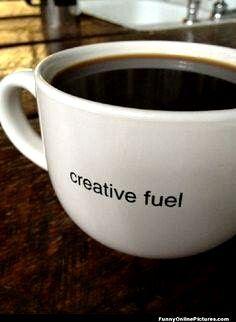 Creative fuel...