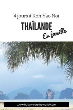 4 jours a Koh Yao Noi avec bébés   Thaïlande – Babymeetstheworld - Blog maman - Blog Voyages Blog Voyage, Beach, Water, Outdoor, Small Bungalow, Phuket Thailand, Small Terrace, Small Island, Tourism
