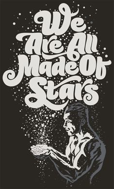 We are all made of stars, by: Rubens Scarelli, 2009