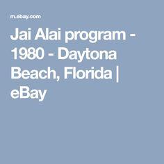 Jai Alai program - 1980 - Daytona Beach, Florida   eBay
