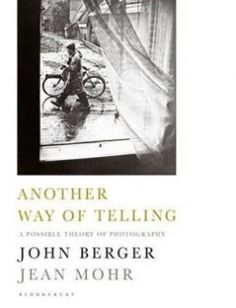 Another Way of Telling: A New Theory of Photography free download by John; Mohr Jean Berger ISBN: 9781408864456 with BooksBob. Fast and free eBooks download.  The post Another Way of Telling: A New Theory of Photography Free Download appeared first on Booksbob.com.