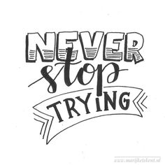 calligraphy quotes Dag 9 van februari Never stop trying, and dont give up! Calligraphy Quotes Doodles, Cute Calligraphy, Brush Lettering Quotes, Doodle Quotes, Hand Lettering Quotes, Doodle Lettering, Bullet Journal Quotes, Bullet Journal Writing, Bullet Journal Ideas Pages